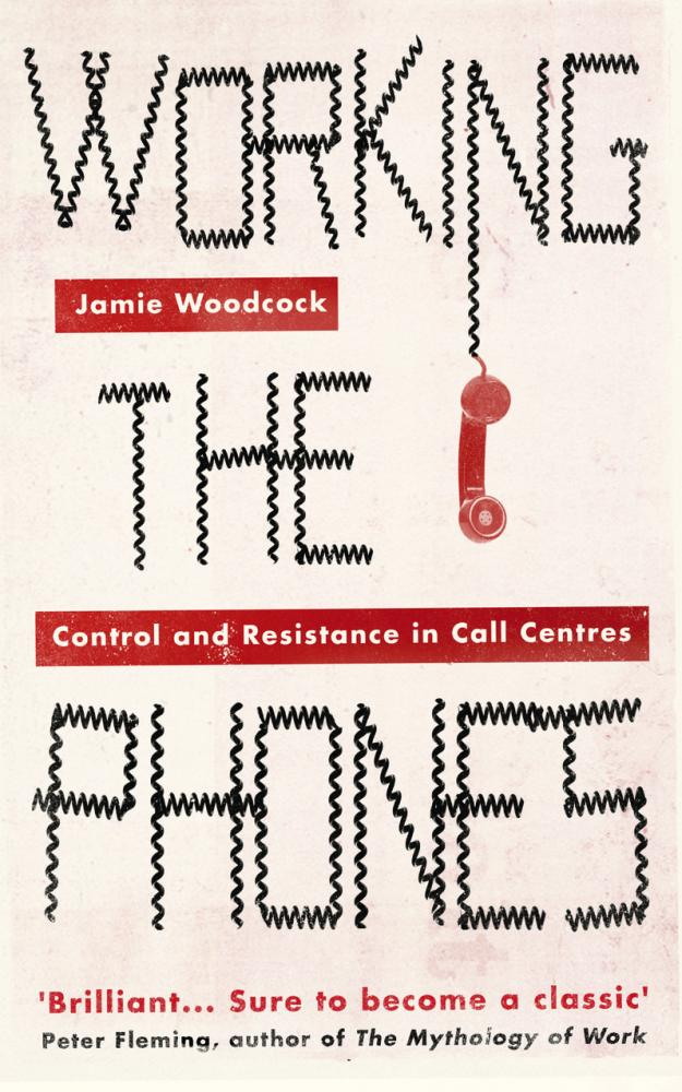 Working the Phones: Control and Resistance in Call Centres - cover image